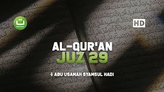 Download Mp3 Al Qur'an Juz 29 Abu Usamah - Best Quran Recitation