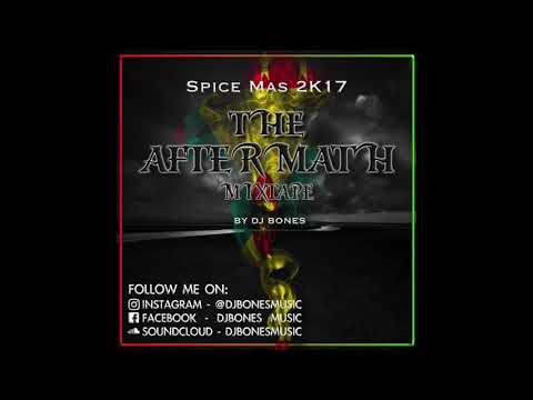Spice Mas - The Aftermath 2017 ( Grenada Soca Mix 2017 )
