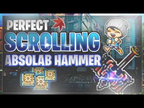 MapleStory - Perfect Scrolling Absolab Hammer!