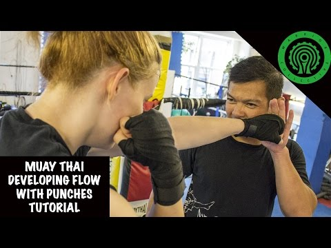 Muay Thai Developing Flow with Punches Tutorial