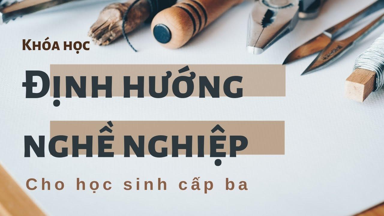 Hướng nghiệp cho học sinh cấp 3 | Tập 1| Trường Vui Lên