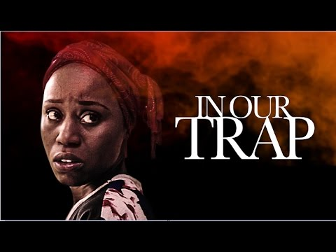 Download In Our Trap - Latest 2017 Nigerian Nollywood Drama Movie (10 min preview)