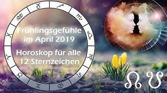 Horoskop April 2019 für die 12 Sternzeichen