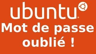 Mot de passe oublié sous Ubuntu en français changer votre mot de passe
