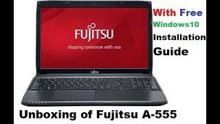 Fujitsu Lifebook A555 Unboxing & Installation