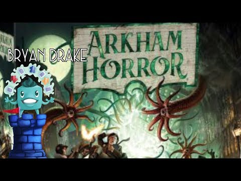 Arkham Horror 3rd  Edition Review with Bryan