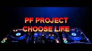 PF Project - choose life ( Tour De Force remix)