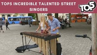 TOP5 INCREDIBLY TALENTED STREET SINGERS