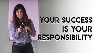 Priya Kumar — Your Success is Your Responsibility