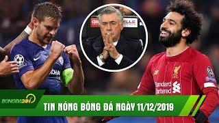 TIN NÓNG BÓNG ĐÁ 11/12 | Chelsea và Liverpool cùng đi tiếp tại C1, Ancelotti CHÍNH THỨC bị SA THẢI