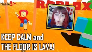 KEEP CALM and the FLOOR IS LAVA in Roblox | RadioJH Games