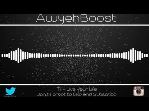 T.I - Live Your Life (Feat. Rihanna) (Bass Boosted)