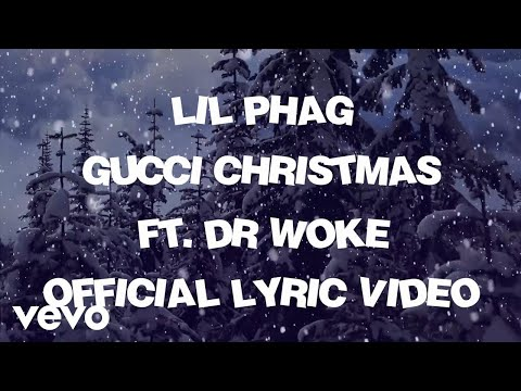 LIL PHAG - Gucci Christmas (Official Lyric Video) ft. Dr Woke