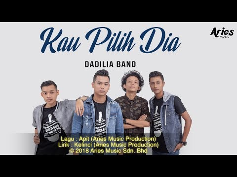 Dadilia Band - Kau Pilih Dia (Official Lyric Video)