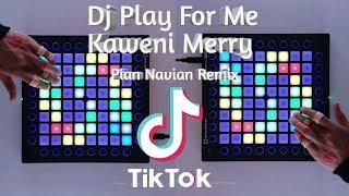 Download Lagu Dj Play for Me Kaweni Merry (Tiktok Goyang Lemes) Launchpad Cover mp3