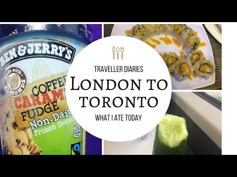TRAVELLER DIARIES: London to Toronto! What I ate travelling!