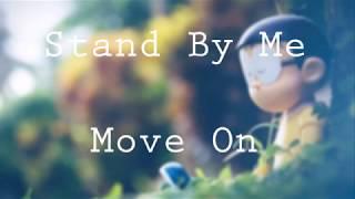 Stand By Me  - Move On ( Lirik Lagu )