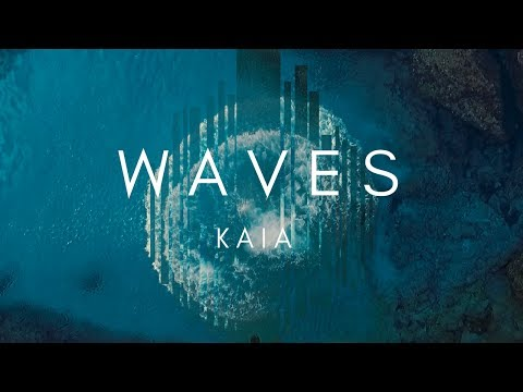 KAIA - Waves (Official Video)