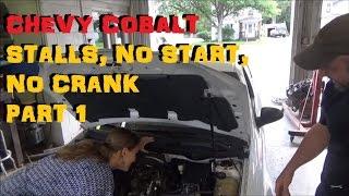 Chevrolet Cobalt - No Crank No Start Stalling - Bizarre Problems Part I