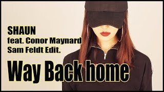 SHAUN - Way Back Home (Feat.Conor Maynard) [Sam Feldt Edit.] COVER | [CVS]