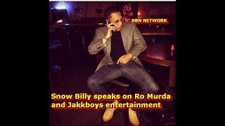Snow Billy speaks on Ro Murda and Jakkboys entertainment