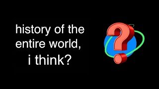 [YTP] Bill Wurtz explains the History of the Entire World wrong