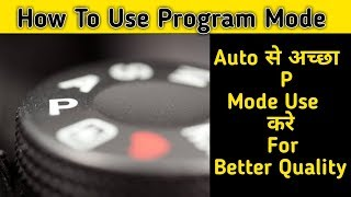 Learn How to Shoot in Program Mode | P Mode Photography Tutorial For Beginners
