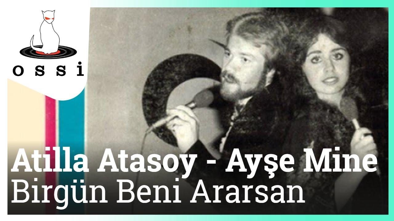 Atilla Atasoy Ft. Ayşe Mine - Birgün Beni Ararsan
