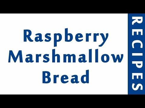 Raspberry Marshmallow Bread | MOST POPULAR BREAD RECIPES | RECIPES LIBRARY