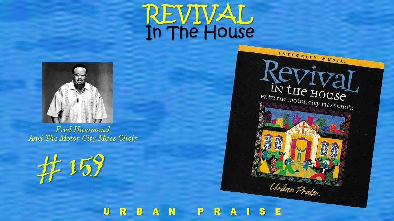 Fred Hammond & The Motor City Mass Choir- Revival In The House (Full) (1999)
