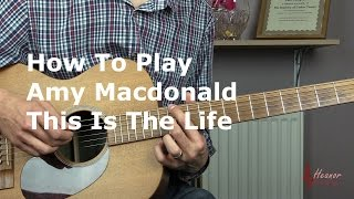 How to play This is the Life by Amy MacDonald - Guitar Lesson Tutorial