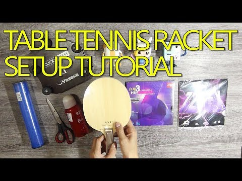 Table Tennis Racket Setup Tutorial (Assembly)