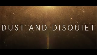 Dust And Disquiet