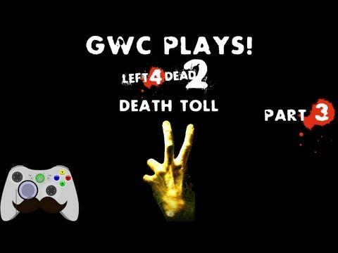Left 4 Dead 2 - Death Toll Part 3 - Gentlemen With Karaoke Tendencies!