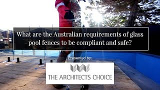 What are the Australian requirements of glass pool fences to be compliant and safe?