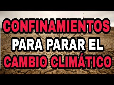 ANUNCIAN CONFINAMIENTOS PARA PARAR EL CAMBIO CLIMÁTICO. OTRO CUENTO....