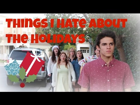 Things I Hate About The Holidays   Brent Rivera