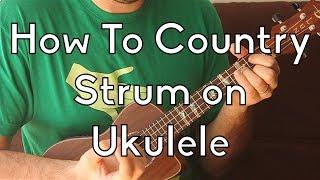 Ukulele Strum Patterns - The Country Strum - Ukulele Song Tutorial For Beginners - Strum Pattern - classic rock music for ukulele