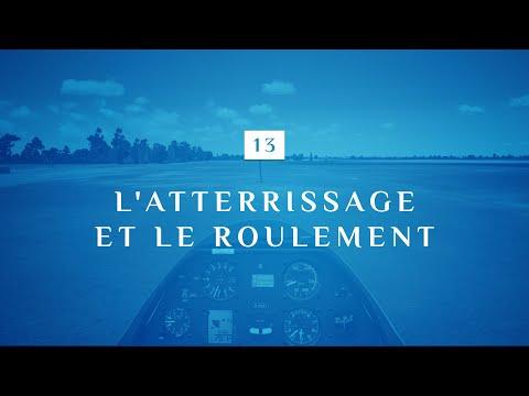 13 | L'ATTERRISSAGE ET LE ROULEMENT