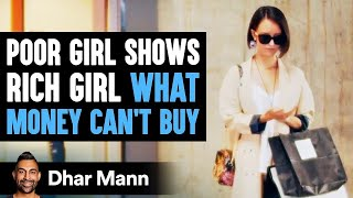 Poor Daughter Teaches Rich Daughter The One Thing Her Dad Can't Buy Her