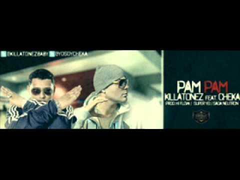 Killatonez Ft. Cheka - Pam Pam ( Original ) New Reggaeton 2012