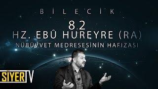 82. Hz. Ebû Hureyre (r.a) Nübüvvet Medresesinin Hafızası / Bilecik