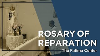 Rosary of Reparation with Fr. Michael Rodriguez