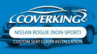 COVERKING® 2017-2018 Nissan Rogue (non-sport) Custom Seat Cover Installation