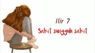 ILIR7  sakit sungguh sakit   ~ lirik ~
