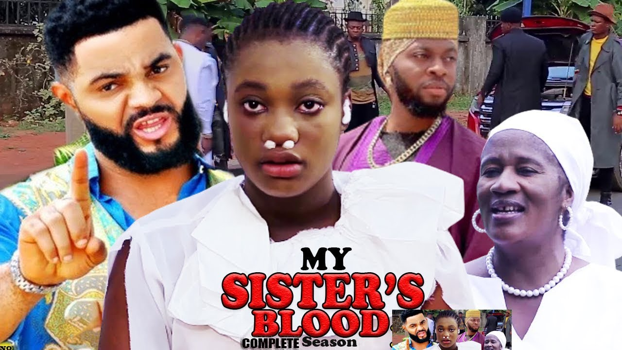 Download MY SISTER'S BLOOD COMPLETE 1-8 {NEW MOVIE) - SHARON IFEDI|FLASH BOY|2021 LATEST NIGERIAN NOLLYWOOD M