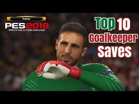 Pes 2018 - Top 10 Goalkeeper Saves - PS4 - HD