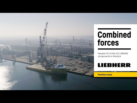 Liebherr - Combined forces  Tandem lift of the HLC 150000 components in Rostock, Germany