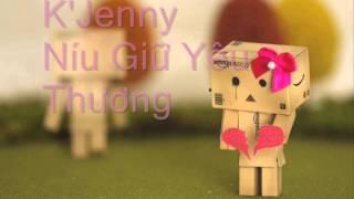 Níu Giữ Yêu Thương - K'Jenny