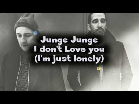 Junge Junge - I Don't Love You (I'm Just Lonely) lyrics